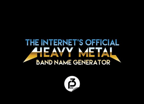 P3.no Humor » The internet's official heavy metal band name generator