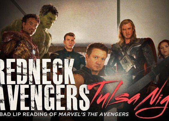 """REDNECK AVENGERS: TULSA NIGHTS"" — A Bad Lip Reading of Marvel's The Avengers"