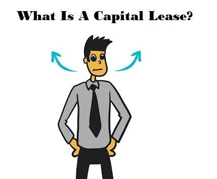 What Is A Capital Lease?