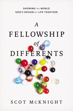 A Review of Scot McKnight's book A Fellowship of Differents – peterstevens.me