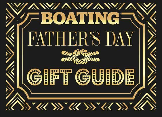 2015 Father's Day Gift Guide: The Fat 50 List | Boating Magazine
