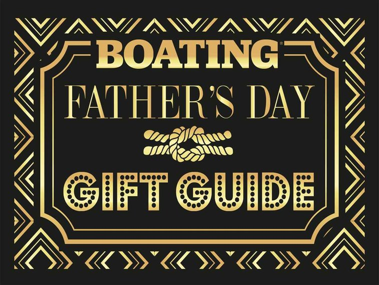 2015 Father's Day Gift Guide: The Fat 50 List   Boating Magazine
