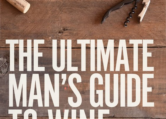 30 Things Every Man Should Know About Wine | Man Made DIY | Crafts for Men | Keywords: summer, food, drink, murphy-goode