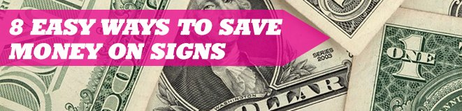 8 Easy Ways to Save Money On Signs / Find Signs Blog