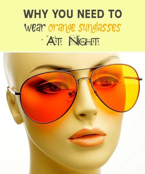 Why You Need To Wear Orange Sunglasses At Night | iSeeiDoiMake