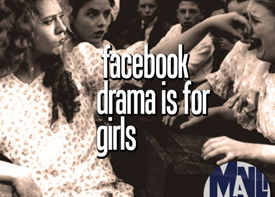 Facebook Drama is for Girls: PART 1