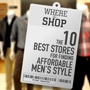 Where to Shop: The 10 Best Stores for Finding Affordable Men's Style   Primer