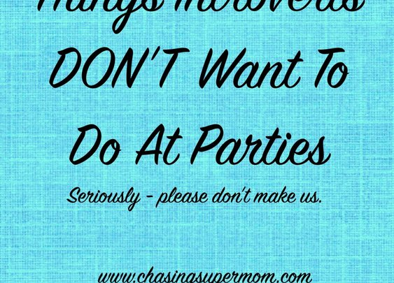 Things Introverts DON'T Want To Do At Parties | Chasing Supermom