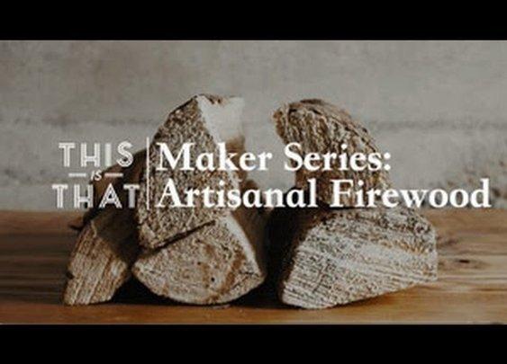 Maker Series: Artisanal Firewood