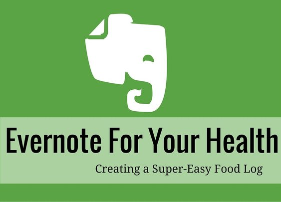 Evernote For Your Health: Creating a Super-Easy Food Log