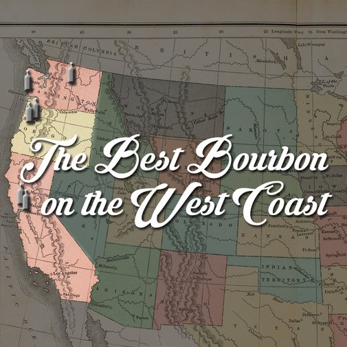 The Best Bourbon Made on the West Coast
