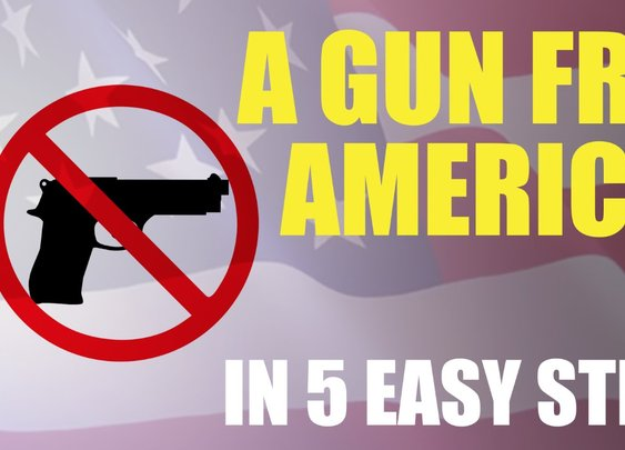 How to Create a Gun-Free America in 5 Easy Steps - YouTube