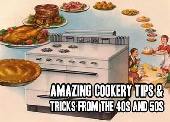 Amazing Cookery Tips & Tricks From The 40s And 50s | Mental Scoop