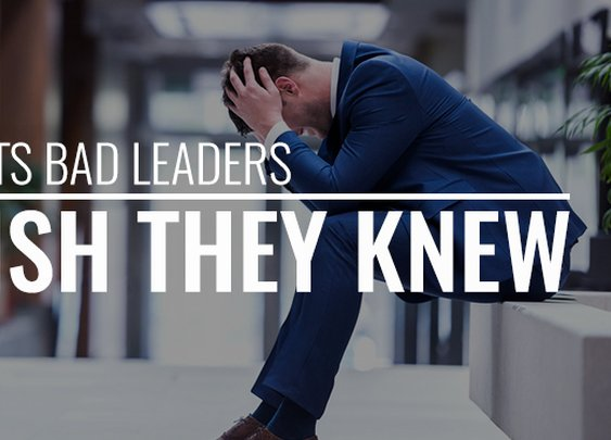 5 Traits Bad Leaders Wish They Knew