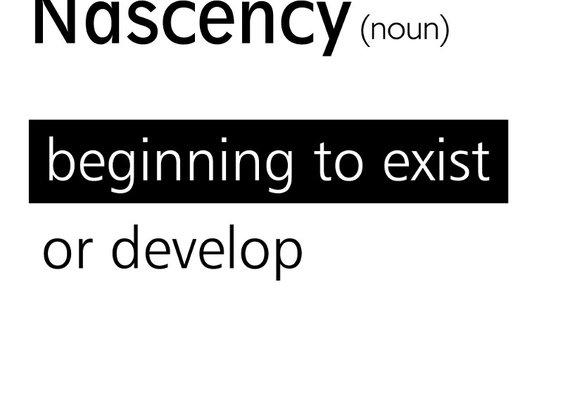 Nascency ! — Medium