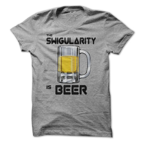 The Swigularity is Beer