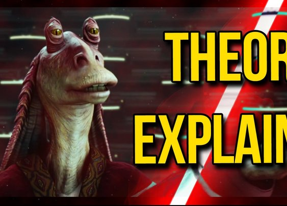 Explanation  of Theory That Jar Jar Binks is a Sith Master