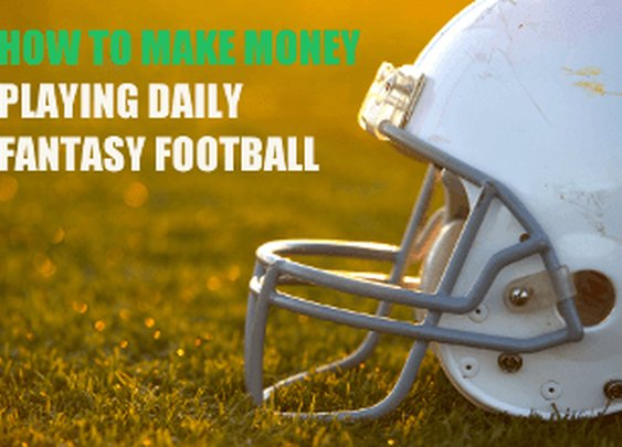 How to Make Money Playing Daily Fantasy Football