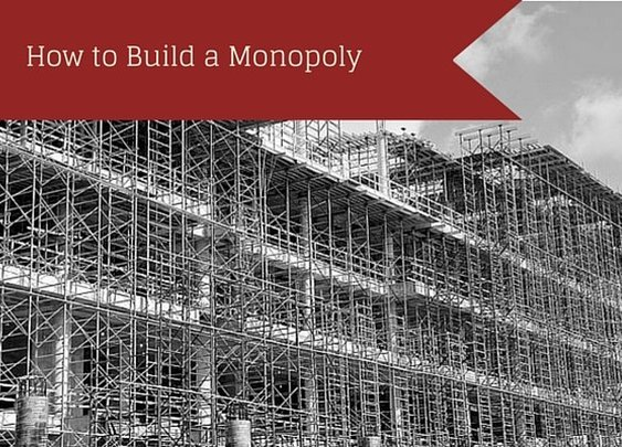 How to Build a Monopoly Business - Indomitable Audacity