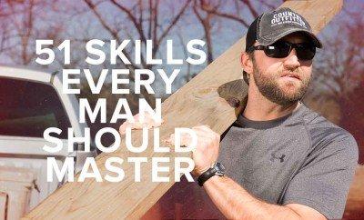 51 Skills Every Man Should Master