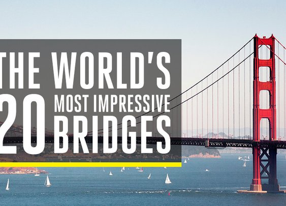 The World's 20 Most Impressive Bridges