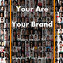 You Are Your Brand: The Art of Branding Your Business - The Experiment