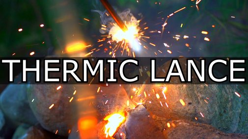 How to Make a Thermal Lance Hot Enough To Melt Rock