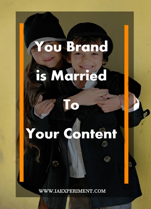 Your Brand is Married to Your Content - The Experiment