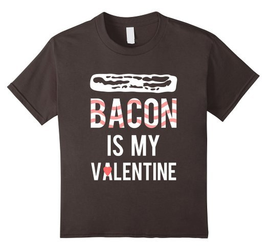 Amazon.com: Bacon is My Valentine Funny T Shirt: Clothing