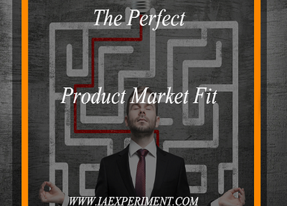 4 Simple Steps to The Perfect Product Market Fit - The Experiment