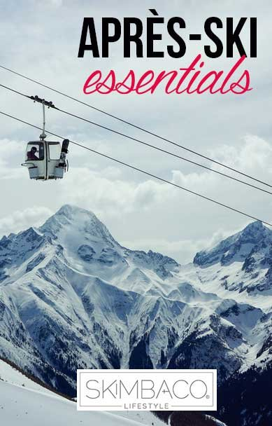 For Men: 5 Essentials for Après-Ski| Skimbaco Lifestyle | online magazine