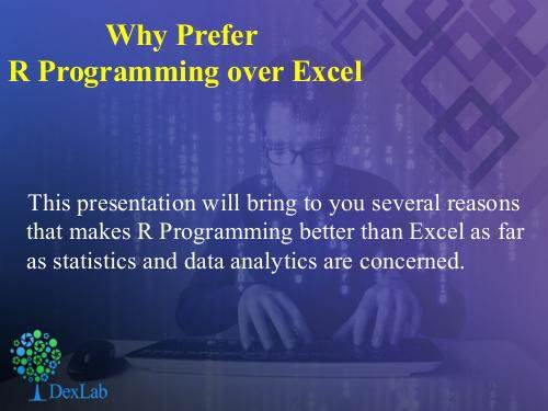 R Programming Vs MS Excel in the World of Big Data