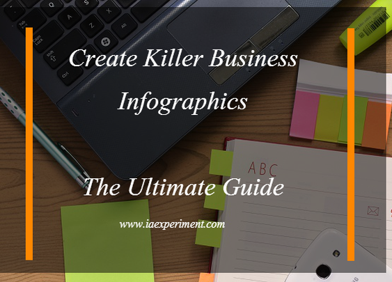 Create Killer Business Infographics: The Ultimate Guide - The Experiment