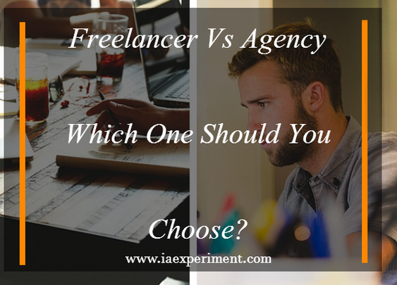 Freelancer VS Agency: Who Should You Choose? - The Experiment