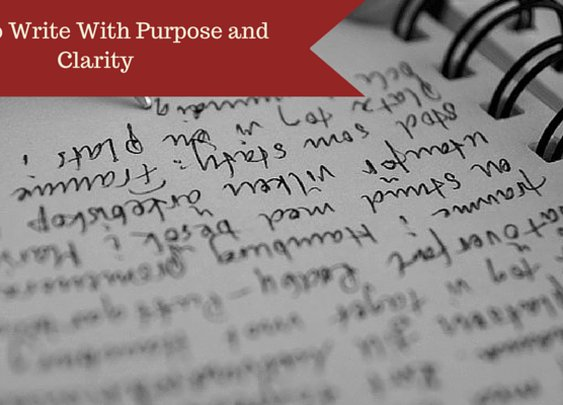 How to Write With Purpose and Clarity - Indomitable Audacity