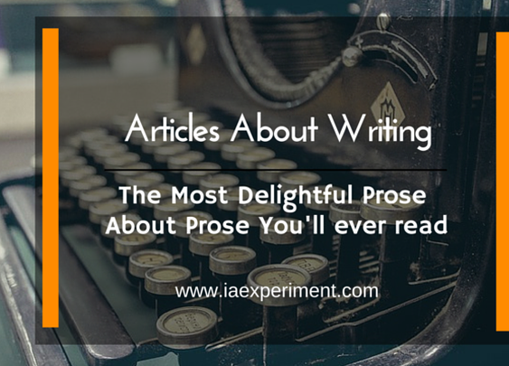 The Most Delightful Articles About Writing You'll Ever Read - The Experiment