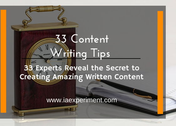 33 Explosive Content Writing Tips From 33 Content Masters - The Experiment