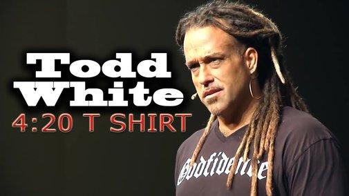 Todd White | 4:20 T SHIRT - YouTube