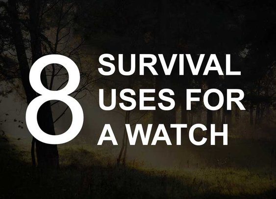 8 Survival Uses For A Watch - Utilizing What's Available