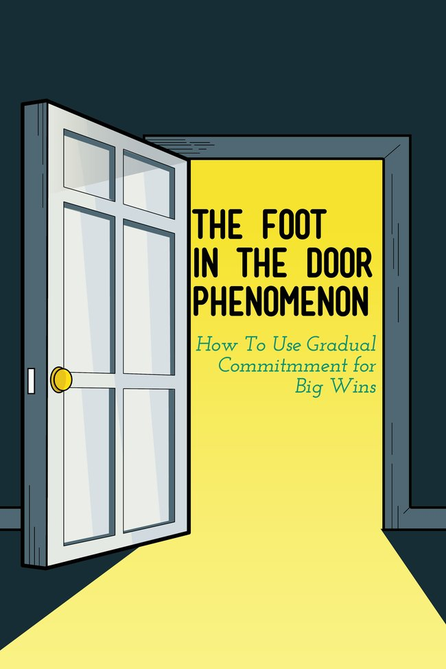 Use Foot-in-the-Door Phenomenon to Engage Your Tribe - The Experiment