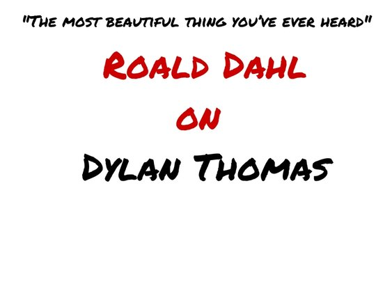 Roald Dahl on Dylan Thomas – Dylan Thomas News
