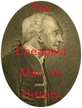 The Cheapest Man in History