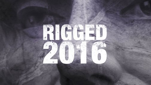 Rigged 2016 | Don't enter a voting booth until you see this film
