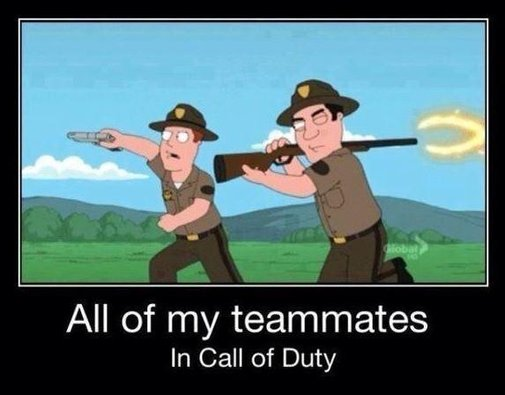 All of my team mates in COD