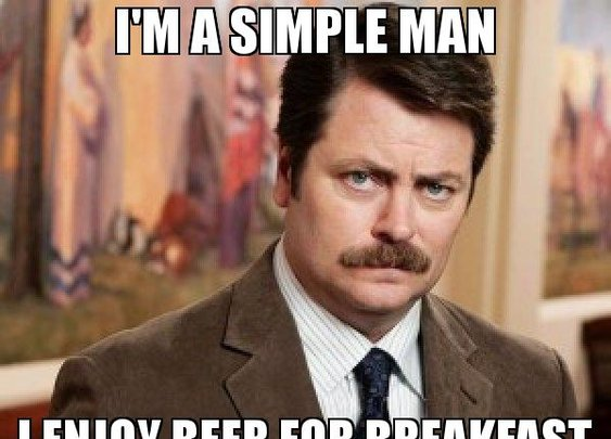 i'm a simple man i enjoy beer for breakfast on mondays meme - Ron Swanson (29499) • MemesHappen