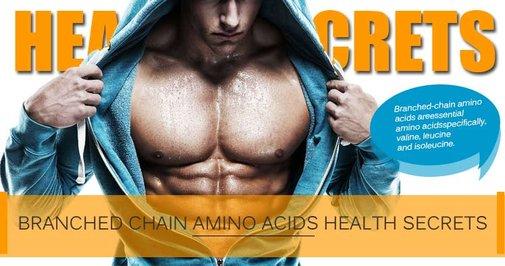 Branched Chain Amino Acids Health Secrets