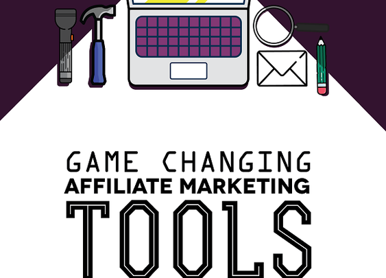 19 Game Changing Affiliate Marketing Tools - The Experiment