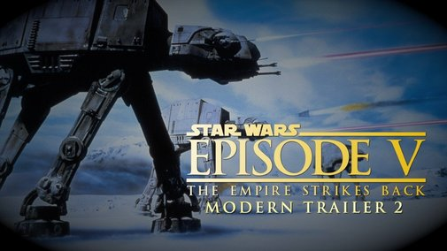 The Empire Strikes Back: A Modern Trailer