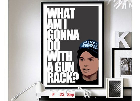 Wayne's World – ('Gun Rack') Wall Art