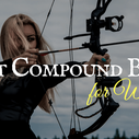 The Best Compound Bow for Women - Updated for 2017